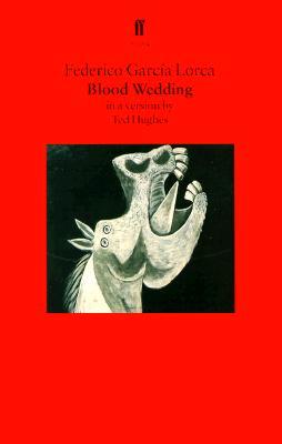 Blood Wedding By Garcia Lorca, Federico/ Hughes, Ted