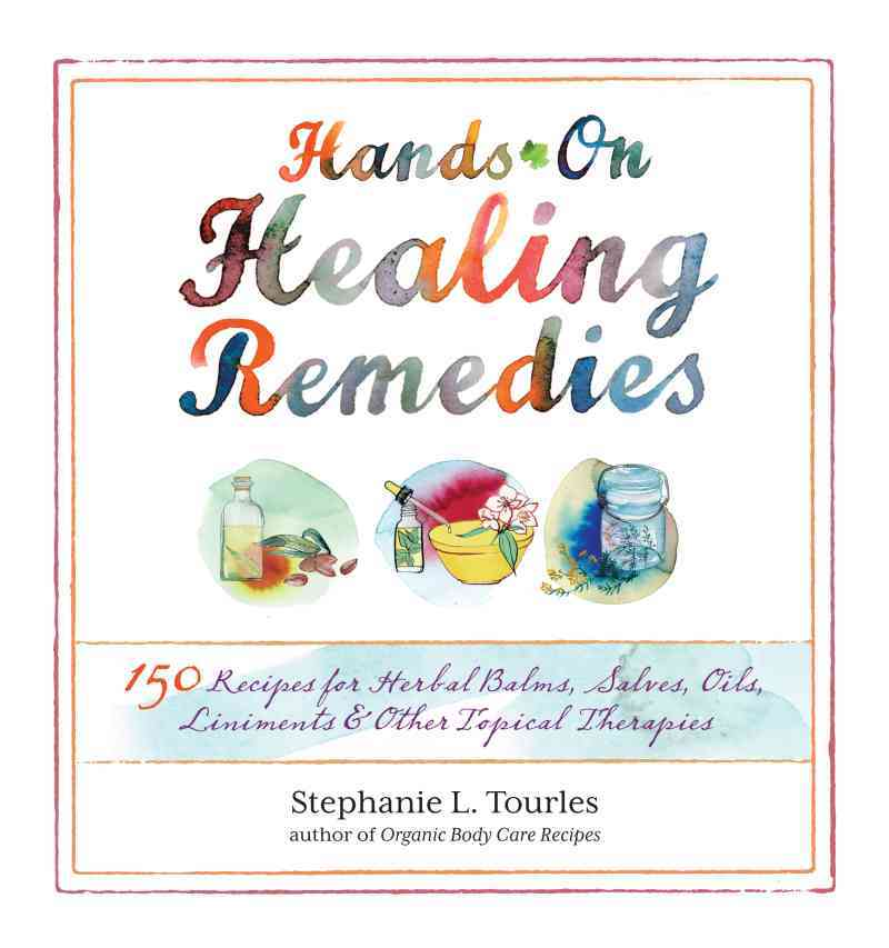 Hands-On Healing Remedies By Tourles, Stephanie