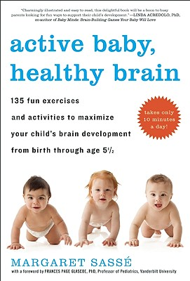 Active Baby, Healthy Brain By Sasse, Margaret/ Glascoe, Frances Page, Ph.D. (FRW)