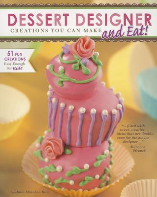 Dessert Designer By Rau, Dana Meachen